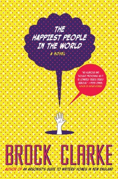 The Happiest People in the World, by Brock Clarke