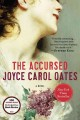 The accursed / Joyce Carol Oates.