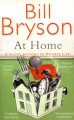 At home : a short history of private life / Bill Bryson.