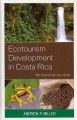 Ecotourism development in Costa Rica : the search for oro verde / Andrew P. Miller.