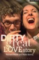 Dirty great love story / by Richard Marsh and Katie Bonna.