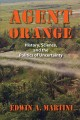 Agent Orange : history, science, and the politics of uncertainty / Edwin A. Martini.