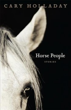 horse people, by cary holladay
