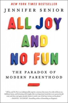 all joy and no fun, by jennifer senior