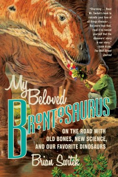 my beloved brontosaurus, by brian switek