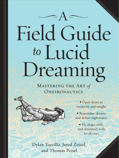 a field guide to lucid dreaming, by dylan tuccillo