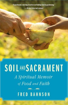 Soil & Sacrament, by Fred Bahnson
