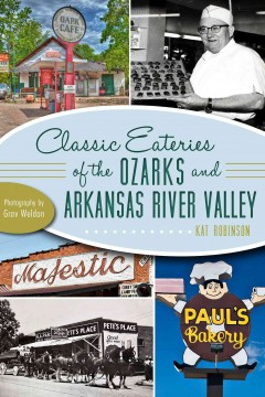 Classic eateries of the Ozarks and Arkansas River Valley / Kat Robinson
