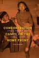 Concentration Camps on the Home Front: Japanese Americans in the House of Jim Crow, by John Howard