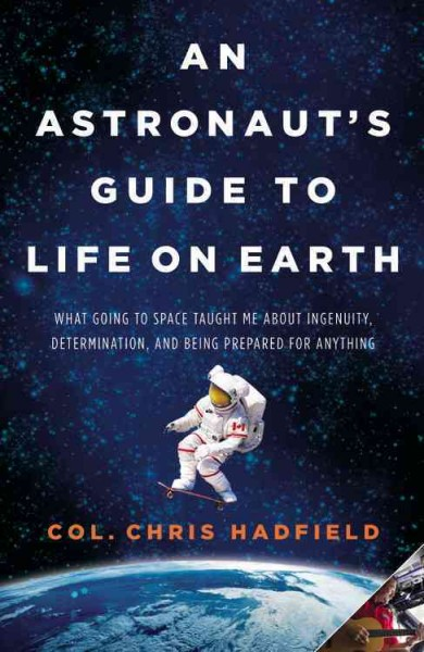 Reserve: An Astronaut's Guide to Life on Earth