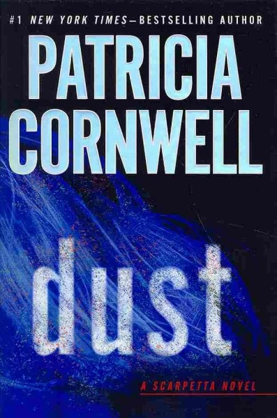 Reserve: Dust: A Scarpetta novel