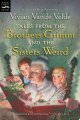 Tales from the Brothers Grimm & the Sisters Weird