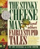 The Stinky Cheese Man & Other Fairly Stupid Tales
