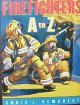 Firefighters: A to Z