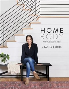 Catalog record for Homebody : a guide to creating spaces you never want to leave