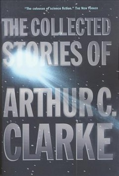 Catalog record for The collected stories of Arthur C. Clarke.