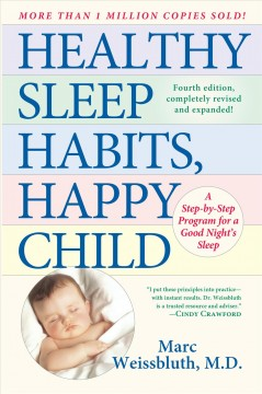 Catalog record for Healthy sleep habits, happy child : a step-by-step program for a good night