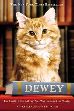 Catalog record for Dewey : the small-town library cat who touched the world
