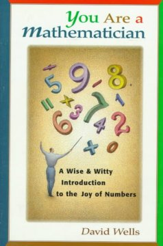 Catalog record for You are a mathematician : a wise and witty introduction to the joy of numbers