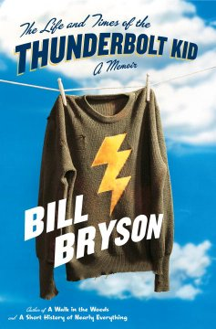 Catalog record for The life and times of the Thunderbolt Kid : a memoir