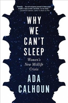 Why we can't sleep : women's new midlife crisis book cover