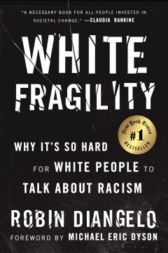 White fragility : why it's so hard for White people to talk about racism book cover