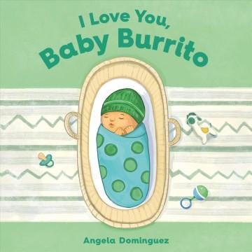 Catalog record for I love you, baby burrito
