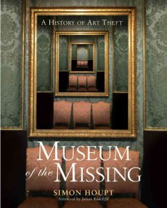 Catalog record for Museum of the missing : a history of art theft