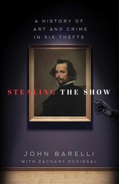 Catalog record for Stealing the show : a history of art and crime in six thefts