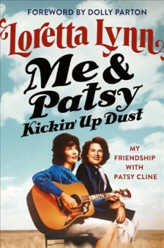 Me & Patsy, kickin' up dust : my friendship with Patsy Cline book cover