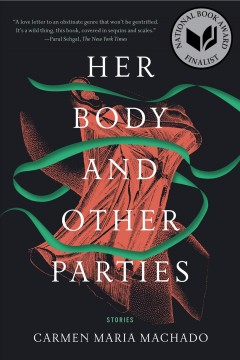 Catalog record for Her body and other parties : stories
