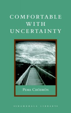 Catalog record for Comfortable with uncertainty : 108 teachings on cultivating fearlessness and compassion