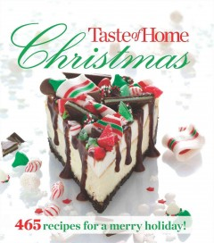 Catalog record for Taste of Home Christmas : [465 recipes for a merry holiday!].