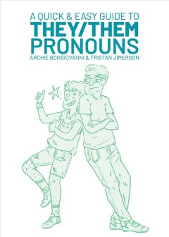 Catalog record for A quick & easy guide to they/them pronouns