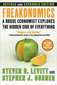 Catalog record for Freakonomics : a rogue economist explores the hidden side of everything