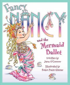 Catalog record for Fancy Nancy and the mermaid ballet