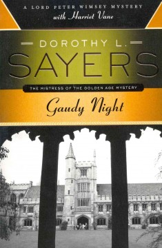 Catalog record for Gaudy night : A Lord Peter Wimsey mystery with Harriet Vane