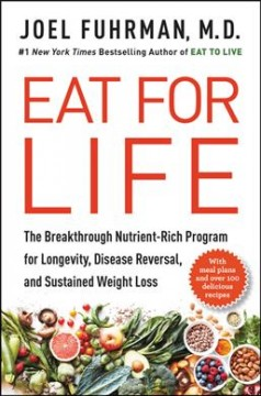 Catalog record for Eat for life : the breakthrough nutrient-rich program for longevity, disease reversal, and sustained weight loss