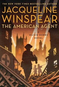 Catalog record for The American agent : a Maisie Dobbs novel