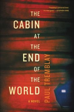 The cabin at the end of the world : a novel book cover