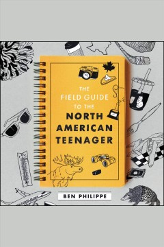 Catalog record for The field guide to the North American teenager