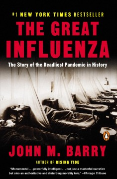 The great influenza : the epic story of the deadliest plague in history book cover