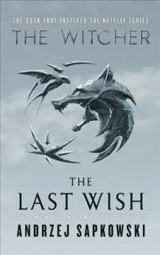 Catalog record for The last wish : introducing The witcher