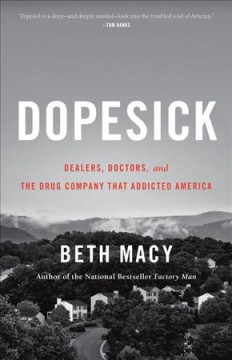 Catalog record for Dopesick : dealers, doctors, and the drug company that addicted America