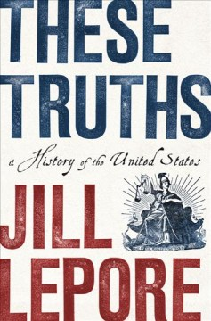 Catalog record for These truths : a history of the United States