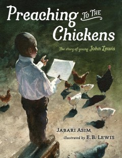 Preaching to the chickens : the story of young John Lewis book cover