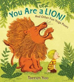 Catalog record for You are a lion! : and other fun yoga poses