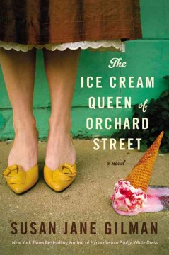 The Ice Cream Queen of Orchard Street : a novel book cover
