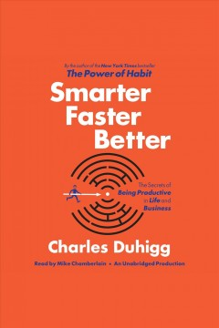 Catalog record for Smarter faster better : the secrets of being productive in life and business
