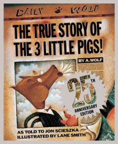 Catalog record for The true story of the three little pigs : by A. Wolf